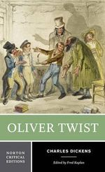 Oliver Twist : Norton Critical Edition - Charles Dickens
