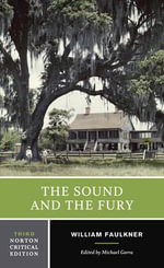The Sound and the Fury : Norton Critical Edition - William Faulkner
