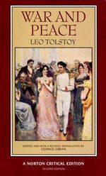 War and Peace : The Maude Translation, Backgrounds and Sources, Criticism - Leo Tolstoy
