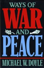 Ways of War and Peace : Realism, Liberalism and Socialism - Michael W. Doyle
