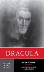 Dracula : Norton Critical Edition - Bram Stoker