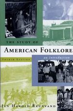The Study of American Folklore : An Introduction - Jan Harold Brunvand