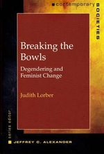 Breaking the Bowls : Degendering and Feminist Change - Judith Lorber