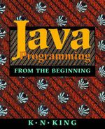 Java Programming : From the beginning - K. N. King