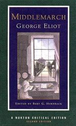 Middlemarch : Norton Critical Edition - George Eliot