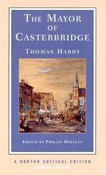The Mayor of Casterbridge : Norton Critical Edition - Thomas Hardy
