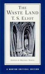 The Waste Land : Authoritative Text, Contexts, Criticism - T. S. Eliot