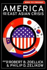 America and the East Asian Crisis : Memos to a President - Philip Zelikow