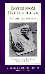 Notes from Underground : Norton Critical Editions - Fyodor Dostoevsky