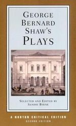 George Bernard Shaw's Plays : Mrs Warren's Profession, Pygmalion, Man and Superman, Major Barbara : Contexts and Criticism - George Bernard Shaw
