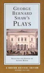 George Bernard Shaw's Plays : Mrs Warren's Profession, Pygmalion, Man and Superman, Major Barbara : Contexts and Criticism - George Bernard Shaw