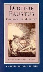 Doctor Faustus : A Two-Text Edition (A-Text, 1604; B-Text, 1616) Contexts And Sources Criticism - Christopher Marlowe