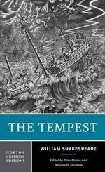 The Tempest : Sources and Contexts, Criticism, Rewritings and Appropriations : Critical Edition - William Shakespeare