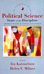 Political Science : State of the Discipline - Ira Katznelson