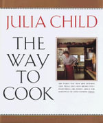The Way to Cook - Julia Child