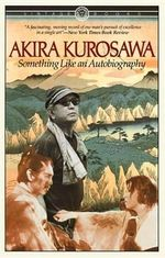 Something Like an Autobiography - Akira Kurosawa