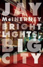 Bright Lights Big City # : Vintage Contemporaries Ser. - Jay McInerney