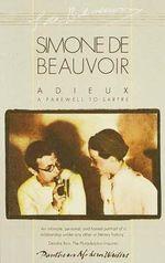 Adieux : A Farewell to Sartre - Simone de Beauvoir