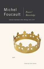 Power/Knowledge : Selected Interviews and Other Writings, 1972-1977 - Michel Foucault