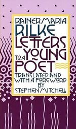 Letters to a Young Poet - Rainer Rilke
