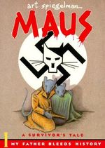 Maus: My Father Bleeds History v. 1 : A Survivor's Tale - Art Spiegelman