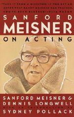 Sanford Meisner on Acting : Vintage Ser. - Dennis Longwell