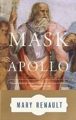 Mask of Apollo : A Novel - Mary Renault