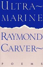 Ultramarine : Poems - Raymond Carver