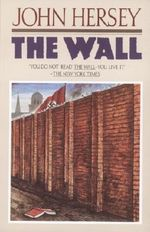 The Wall - John Hersey