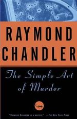 Simple Art of Murder - Raymond Chandler