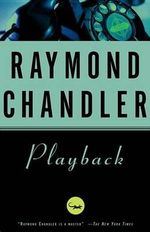 Playback - Raymond Chandler