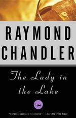 Lady in the Lake - Raymond Chandler