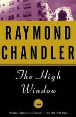 High Window : A Philip Marlowe Mystery  - Raymond Chandler