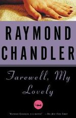 Farewell, My Lovely : Vintage Crime - Raymond Chandler