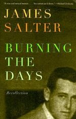 Burning the Days : Recollection - James Salter