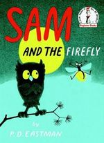 Sam and the Firefly : I Can Read It All by Myself Beginner Book Series - P. D. Eastman