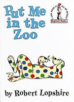 Put ME in the Zoo : Beginner Books - Robert Lopshire
