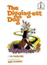 The Digging-Est Dog : I Can Read It All by Myself Beginner Book Series - Al Perkins