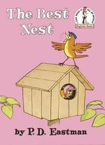 The Best Nest : I Can Read It All by Myself Beginner Book Series - P. D. Eastman