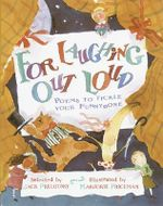 For Laughing out Loud : Poems to Tickle Your Funnybone - Jack Prelutsky