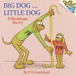Big Dog ... Little Dog : A Bedtime Story - Eastmen