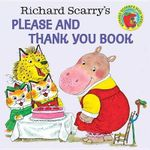 Richard Scarry's Please and Thank You Book : A Random House pictureback - Richard Scarry