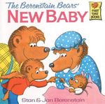 The Berenstain Bears' New Baby : Berenstain Bears First Time Bks. - Stan Berenstain