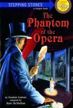 Stepping Stones : Phantom of the Opera, The - Gaston Leroux