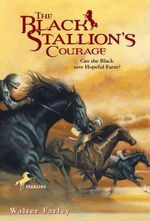The Black Stallion's Courage : Black Stallion (Paperback) - Walter Farley