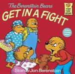 The Berenstain Bears Get in a Fight : Berenstain Bears First Time Bks. - Stan Berenstain