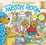 The Berenstain Bears and the Messy Room : Berenstain Bears First Time Bks. - Stan Berenstain
