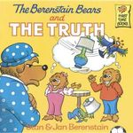 The Berenstain Bears and the Truth : Berenstain Bears First Time Bks. - Stan Berenstain