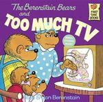 The Berenstain Bears and Too Much TV : Berenstain Bears First Time Bks. - Stan Berenstain