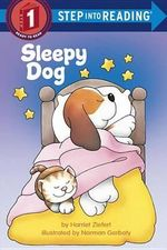 Sleepy Dog : Step into Reading Books Series : Step 1 - Harriet Ziefert